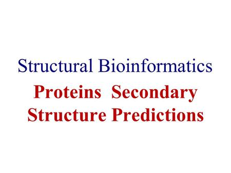 Proteins Secondary Structure Predictions Structural Bioinformatics.