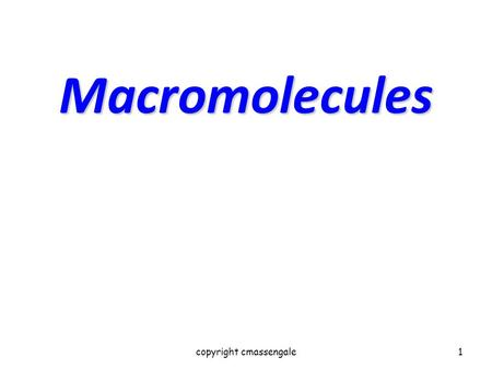 Macromolecules copyright cmassengale1. Organic Compounds CompoundsCARBON organic Compounds that contain CARBON are called organic. Macromoleculesorganic.