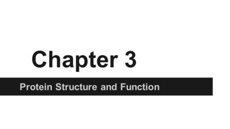 Chapter 3 Protein Structure and Function. Key Concepts Most cell functions depend on proteins. Amino acids are the building blocks of proteins. Amino.