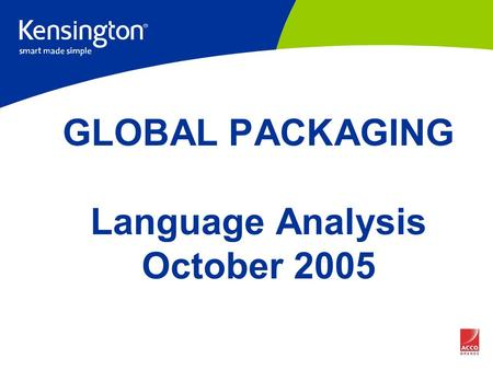 "GLOBAL PACKAGING Language Analysis October 2005. BASED on ""Mice"" Packagin g Samples."