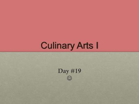 Culinary Arts I Day #19 Day #19. Dairy products! Chapter 34 – page 477Chapter 34 – page 477 What are some main nutrients in dairy products?What are some.