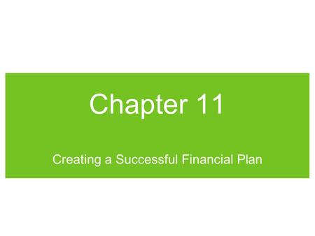 Chapter 11 Creating a Successful Financial Plan. Financial Management a process that provides entrepreneurs with relevant financial information in an.