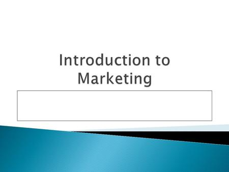 What Is Marketing? Simple definition: Marketing is the management process responsible for identifying, anticipating, and satisfying customer requirements.