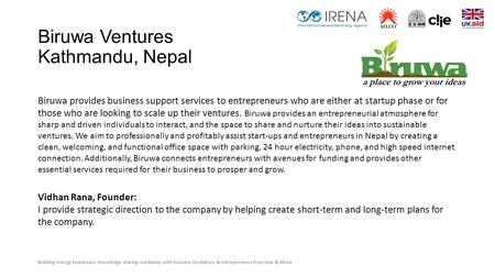 Building energy businesses: Knowledge sharing workshop with business incubators & entrepreneurs from Asia & Africa Biruwa Ventures Kathmandu, Nepal Biruwa.