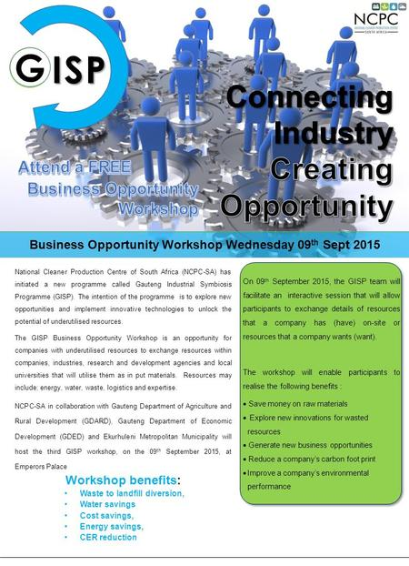 Business Opportunity Workshop Wednesday 09 th Sept 2015 ISP National Cleaner Production Centre of South Africa (NCPC-SA) has initiated a new programme.