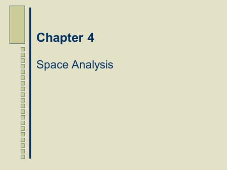 Chapter 4 Space Analysis.
