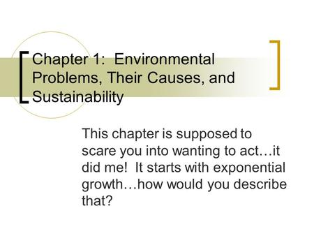 a review of the environmental issues their causes and sustainability Chapter 1 (pp5­22): environmental problems, their causes, and sustainability 13 how are our environmental footprints affecting the earth.