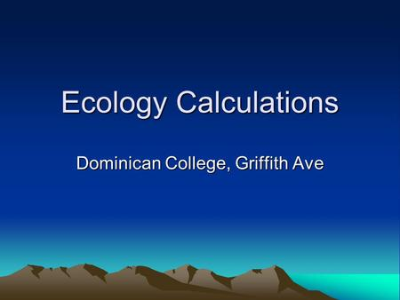Ecology Calculations Dominican College, Griffith Ave.
