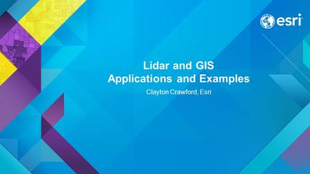 Lidar and GIS Applications and Examples