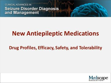 New Antiepileptic Medications