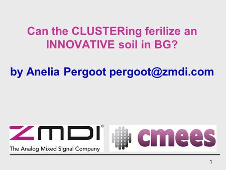 Can the CLUSTERing ferilize an INNOVATIVE soil in BG? by Anelia Pergoot 1.