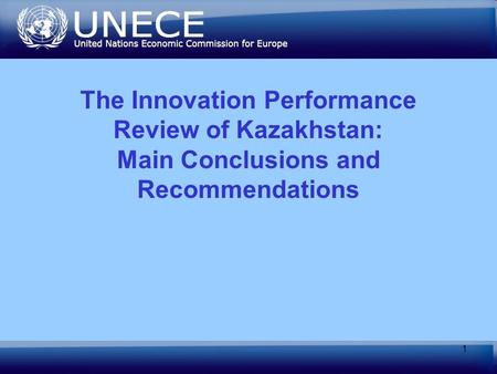 1 The Innovation Performance Review of Kazakhstan: Main Conclusions and Recommendations.