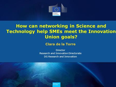 Research and Innovation Research and Innovation Research and Innovation Research and Innovation How can networking in Science and Technology help SMEs.