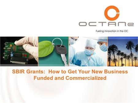 SBIR Grants: How to Get Your New Business Funded and Commercialized.