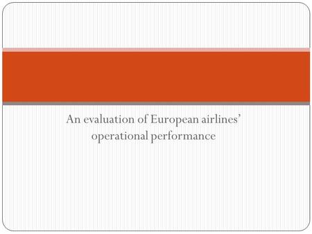 An evaluation of European airlines' operational performance.