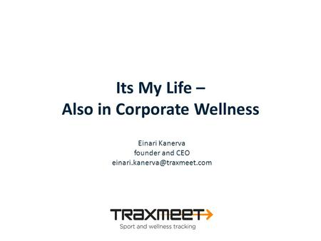 Einari Kanerva founder and CEO Its My Life – Also in Corporate Wellness.