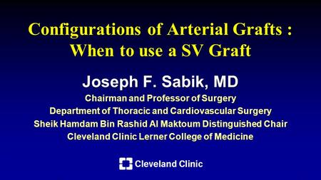 Configurations of Arterial Grafts : When to use a SV Graft