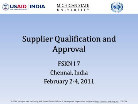 © 2011 Michigan State University and United Nations Industrial Development Organization, original at  CC-BY-SA Supplier Qualification.