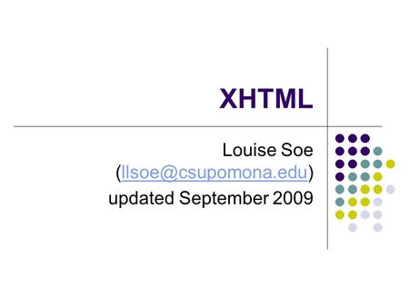 XHTML Louise Soe updated September 2009.