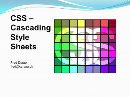CSS – Cascading Style Sheets Fred Durao