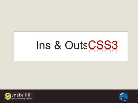 Ins & Outs of. CSS3 is Modular Can we use it now?