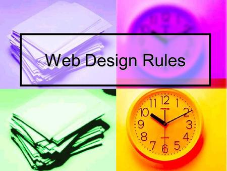 Web Design Rules. #1 Easy to Read Includes: Includes: Navigation Navigation Color Color Text Text Graphics Graphics Backgrounds Backgrounds Borders Borders.