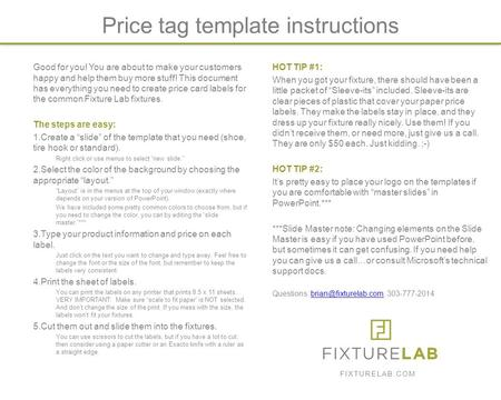 Price tag template instructions Good for you! You are about to make your customers happy and help them buy more stuff! This document has everything you.