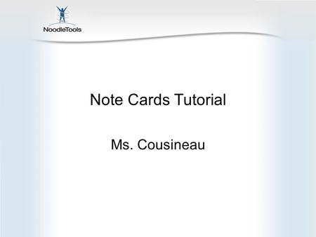"Note Cards Tutorial Ms. Cousineau. Go to the ""My Lists"" tab. Select the topic for your research paper."