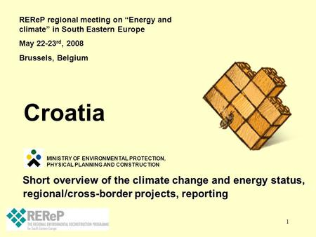 1 Short overview of the climate change and energy status, regional/cross-border projects, reporting Short overview of the climate change and energy status,