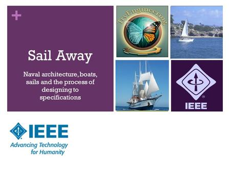 + Sail Away Naval architecture, boats, sails and the process of designing to specifications.