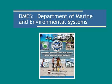 DMES: Department of Marine and Environmental Systems.