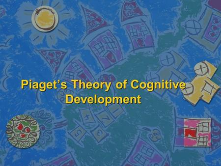 Piaget's Theory of Cognitive Development. Jean Piaget n Jean Piaget was a Swiss psychologist –Born: 1896 –Died: 1980 –Studied children and how they learn.