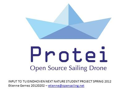 INPUT TO TU EINDHOVEN NEXT NATURE STUDENT PROJECT SPRING 2012 Etienne Gernez 20120202 –