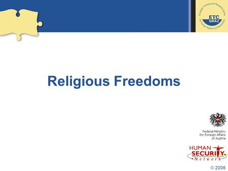 © 2006 Religious Freedoms Federal Ministry for Foreign Affairs of Austria.