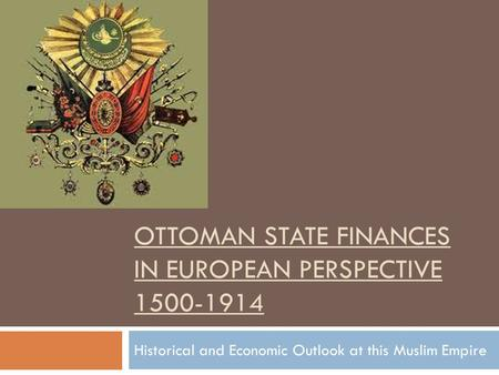 Ottoman State Finances in European Perspective