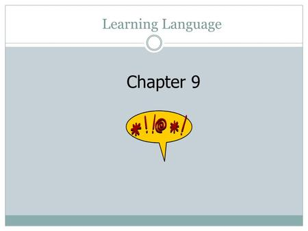 Learning Language Chapter 9.