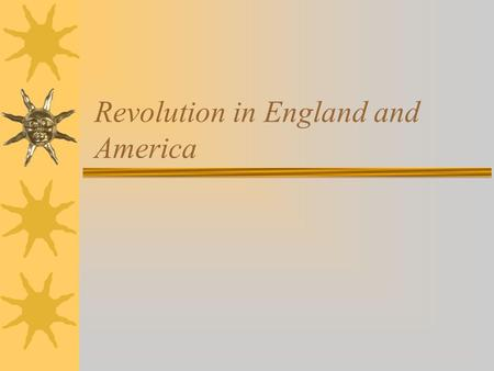 Revolution in England and America. Introduction The road to Democracy has been a long one. In this section we will look at what Democracy is as well as.