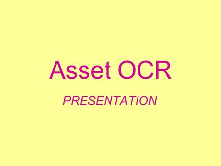 Asset OCR PRESENTATION. Out line of the day  What is Asset Languages?  Skills  Stages in the Languages  Applying for the exam.