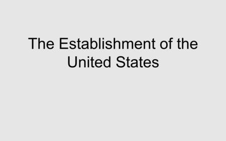 The Establishment of the United States. I. American Ideals.
