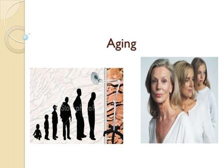 Aging. Physical Development in Later Adulthood Variety of wear and tear on the body's systems makes it less likely to be able to self- repair & regenerate.
