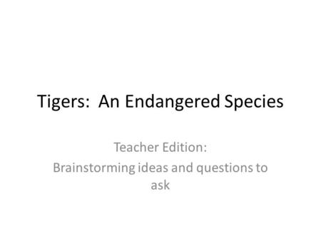 Tigers: An Endangered Species