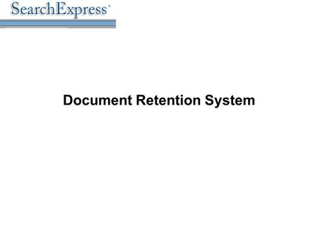 Document Retention System. MARCH 2006 Confidential 2 General Architecture Scan and Search Search only Scan and Search Search only Scan Search Store Secured.