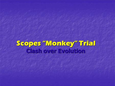 "Scopes ""Monkey"" Trial Clash over Evolution. During the 1920s, in response to the Lost Generations ""wild"" behavior, such as provocative dancing (Charleston),"