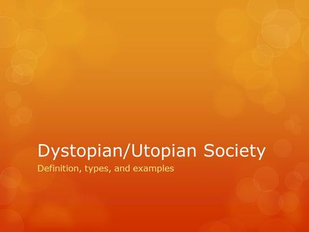 Dystopian/Utopian Society Definition, types, and examples.