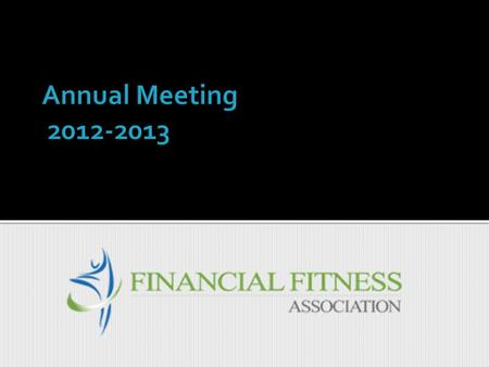  About  Mission & Vision  Board of Directors  2012-2013 Accomplishments  2013-2014 Goals  Financial Report  Q & A.