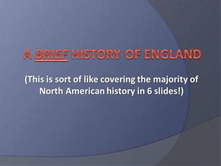(This is sort of like covering the majority of North American history in 6 slides!)