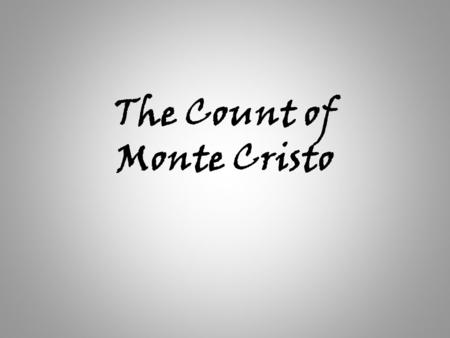 The Count of Monte Cristo. AUTHOR: Alexandre Dumas PUBLISHED: 1844 SETTING: The story takes place in France, Italy islands in the Mediterranean and the.