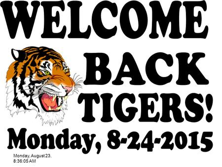 "Monday, August 23, 8:36:05 AM. Tiger Den Attention: All students will report to their ""0 Period"" Tiger Den this Wednesday between 2 nd and 3 rd period."