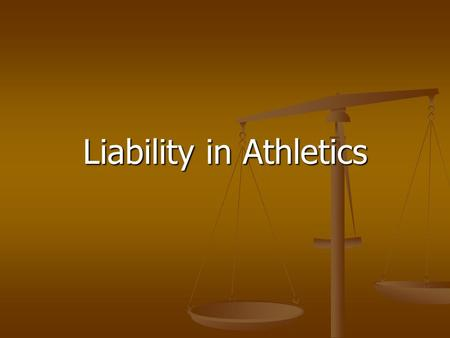 "Liability in Athletics. ""Deep Pockets"" The plaintiff's lawyer will name everybody—the coach, the athletic trainer, the physician, the school or other."