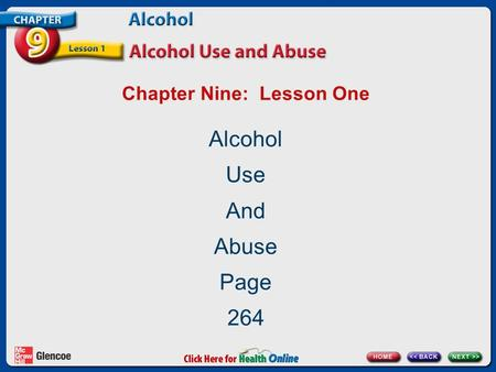 Chapter Nine: Lesson One Alcohol Use And Abuse Page 264.